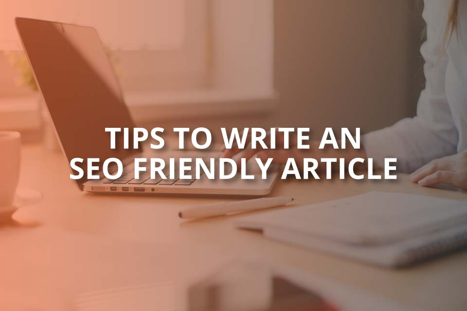 Tips to Write an SEO Friendly Article