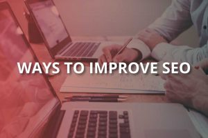 Ways to Improve SEO (Definitive Guide)