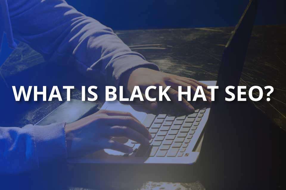What Is Black Hat SEO? (Full Guide)