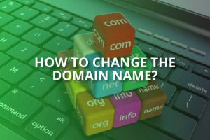 How to Change the Domain Name?