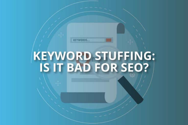 Keyword Stuffing: Is It Bad for SEO?