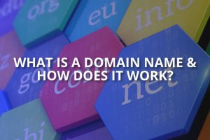 What Is a Domain Name & How Does It Work?